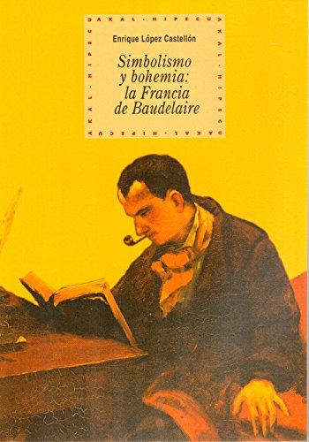 9788446010821: Simbolismo y bohemia: la Francia de Baudelaire (Historia del pensamiento y la cultura)