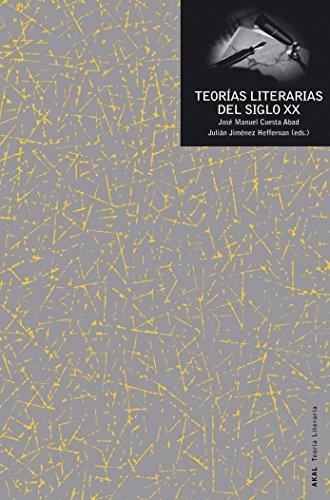 Teorias Literarias del Siglo XX (Paperback): Jose Cuesta Abad, Julián Jiménez Heffernan