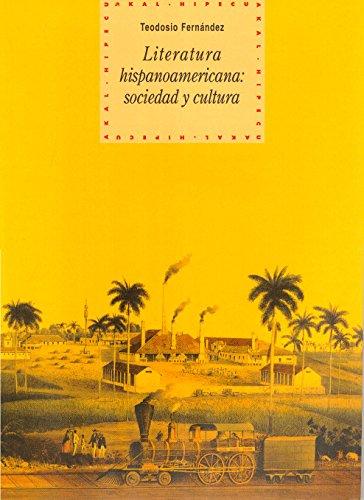 9788446011019: Literatura hispanoamericana: sociedad y cultura: 38 (Historia del pensamiento y la cultura)
