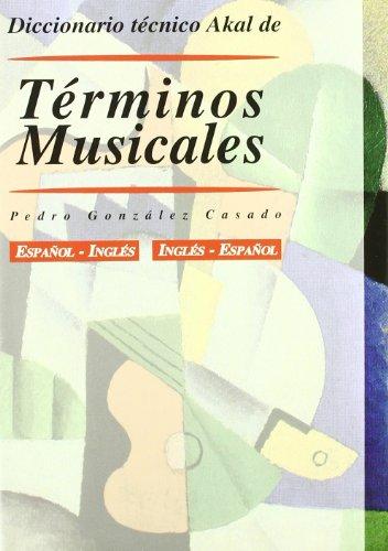 9788446011149: Diccionario técnico Akal de términos musicales: Español-inglés, inglés-español (Akal/diccionario técnico) (Spanish Edition)