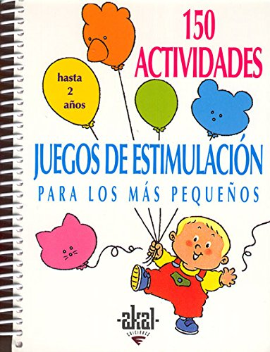 9788446011422: 150 Actividades y juegos de estimulacion para los mas pequenos/ 150 Activities and Stimulation Games for Early Childhood