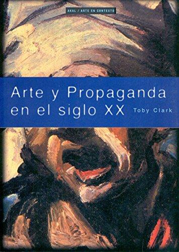 9788446011507: Arte y propaganda en el siglo XX / Art and Advertising in the Twentieth Century (Arte En Contexto) (Spanish Edition)