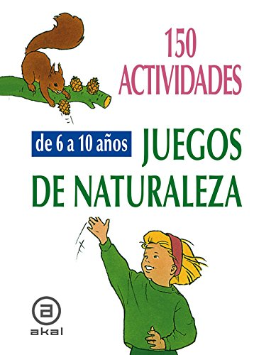 9788446011552: 150 actividades y juegos de naturaleza para ninos de 6 a 10 anos: 150 Nature Activities and Games for Children from 6-10 Years (Libros De Actividades) (Spanish Edition)