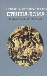 9788446012016: El arte de la antiguedad clasica / The Art of Classical Antiquity: Etruria-roma (Arte Y Estetica) (Spanish Edition)