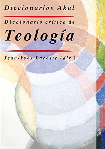 Diccionario crítico de teología.: Jean Yves Lacoste (dir.)