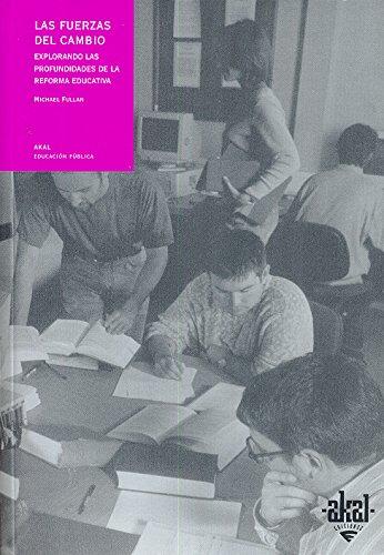 Las Fuerzas Del Cambio (Explorandolas Profundidades De La Reforma Educativa) (8446012405) by MICHAEL FULLAN