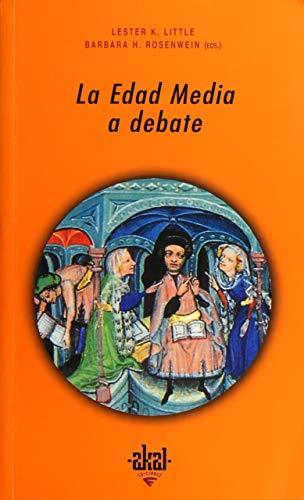 LA EDAD MEDIA A DEBATE: LITTLE, L. K. / B. H. ROSENWEIN, EDS.
