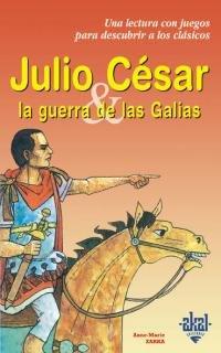 9788446013235: Julio César y la Guerra de las Galias (Para descubrir a los clásicos)