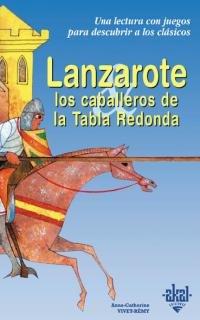 9788446013242: Lanzarote y los caballeros de la Tabla Redonda (Para descubrir a los clásicos)