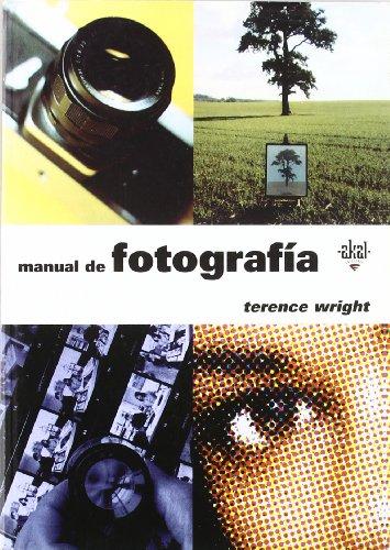 9788446013440: Manual de fotografía: 1 (Akal Medios)