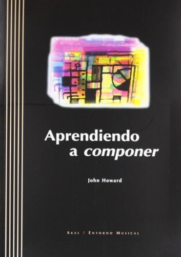 9788446013617: Aprendiendo a componer (Entorno musical)