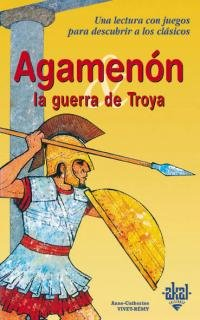 9788446013662: Agamenon y la guerra de Troya/ Agamenon and the Trojan War (Spanish Edition)