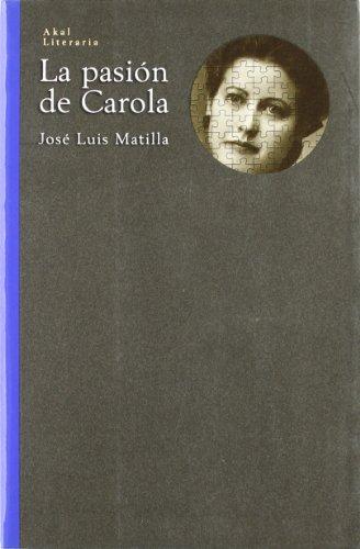 9788446014416: La pasion de Carola (Akal literaria) (Spanish Edition)