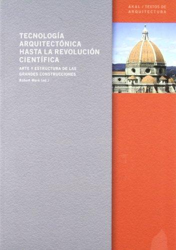 9788446014423: Tecnología arquitectónica hasta la Revolución Científica : arte y estructura de las grandes construcciones