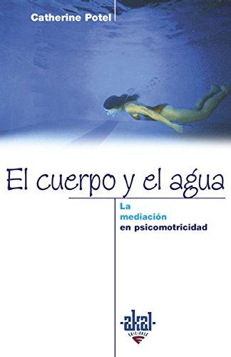 EL CUERPO Y EL AGUA: LA MEDIACION EN PSICOMOTRICIDAD: Catherine Potel