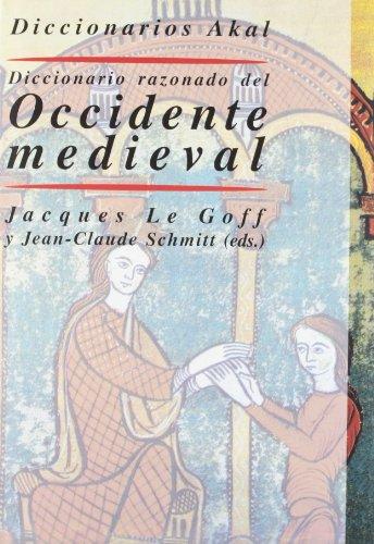 DICCIONARIO RAZONADO DEL OCCIDENTE MEDIEVAL: LE GOFF, J. / J.-C. SCHMITT, EDS.