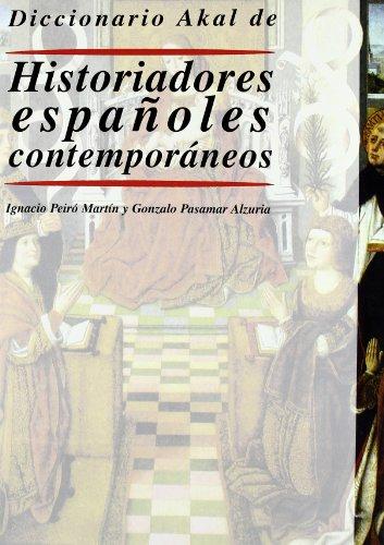9788446014898: Diccionario Akal de Historiadores españoles contemporáneos (Diccionarios)
