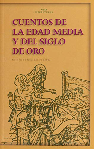 9788446015277: Cuentos de la Edad Media y del Siglo de Oro (Akal Literaturas)