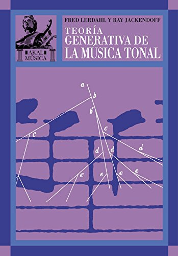 Teoria Generativa De La Musica Tonal/ the General Theary of the Musical Tone (Spanish Edition)...