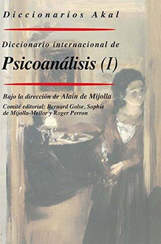 Diccionario internacional de psicoanálisis - Pérez del Real, Palomatr., Oliveira Gras, Rocíotr., Cebriá Tornos, Luistr., Mijolla, Alain de, dir.