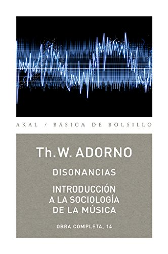 9788446016823: Disonancias / Dissonances: Introduccion a la sociologia de la musica: Obra Completa, 14 (Akal Basica De Bolsillo) (Spanish Edition)