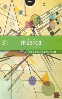 9788446019466: Música 3º ESO. Libro guía del profesorado. Contiene tres CD (Enseñanza secundaria)