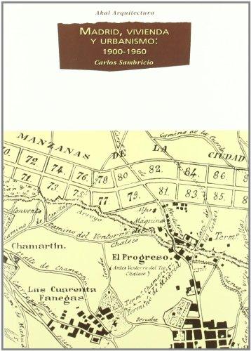 9788446019909: Madrid, vivienda y urbanismo: 1900-1960 (Arquitectura)