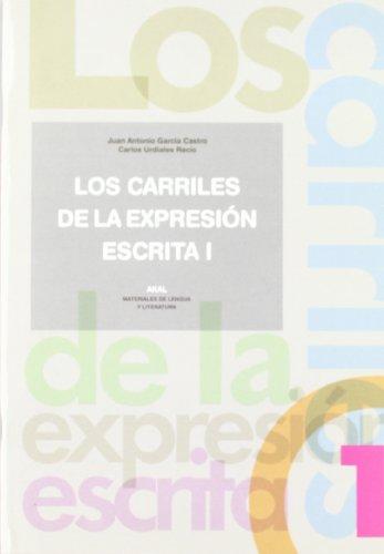 LOS CARRILES DE LA EXPRESION ESCRITA 1: Juan Antonio García