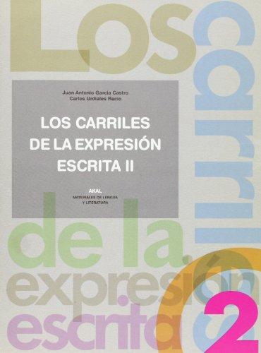 LOS CARRILES DE LA EXPRESION ESCRITA 2: Juan Antonio García