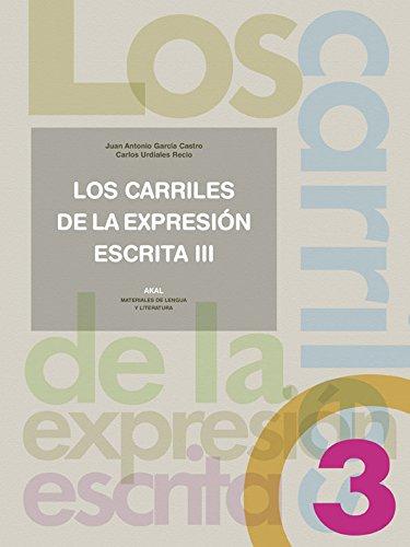 LOS CARRILES DE LA EXPRESION ESCRITA 3: Juan Antonio García