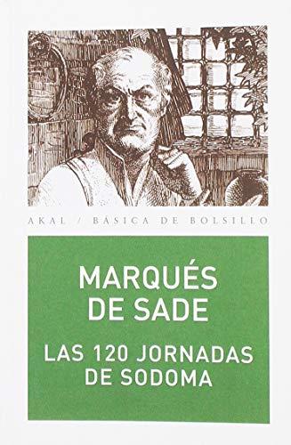 Las 120 jornadas de Sodoma o la: Marquise De Sade