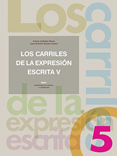 LOS CARRILES DE LA EXPRESION ESCRITA 5: Juan Antonio García