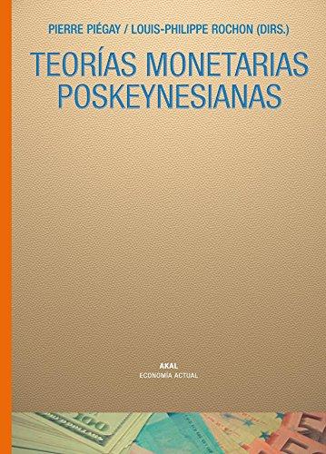 TEORIAS MONETARIAS POSKEYNESIANAS: Pierre Piégay, Louis-Philippe Rochon (dirs.)