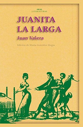 9788446022442: Juanita la larga / Juanita the Long (Akal Literaturas) (Spanish Edition)