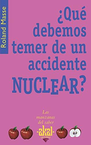 9788446022459: ¿Qué debemos temer de un accidente nuclear? (Las manzanas del saber)