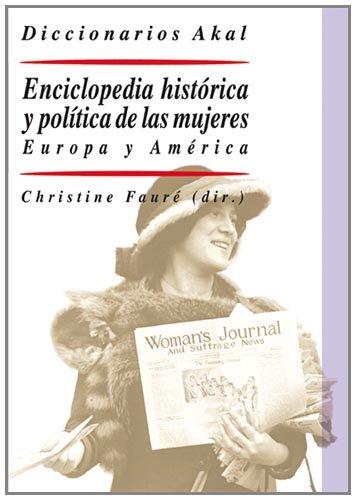 ENCICLOPEDIA HISTORICA Y POLITICA DE LAS MUJERES. Europa y América