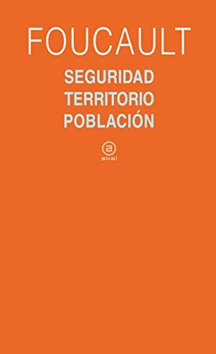 9788446023159: Seguridad, territorio, poblacion / Security, Territory, Population: Curso del College de France (1977-1978) / Lectures at the College De France (1977-1978) (Universitaria) (Spanish Edition)