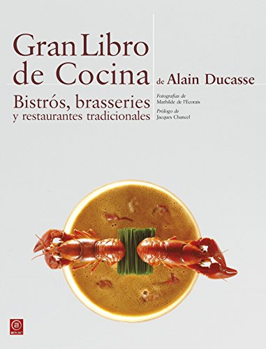 GRAN LIBRO DE COCINA DE ALAIN DUCASSE: Alain Ducasse