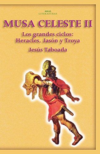 9788446023395: Musa Celeste II/ Whiteblue Muse: Los Grandes Ciclos, Heracles, Jason Y Troya (Spanish Edition)