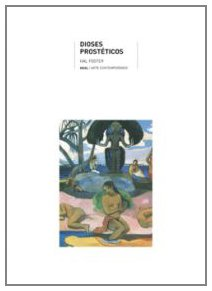 Dioses prosteticos / Prosthetic Gods (Paperback) - Hal Foster
