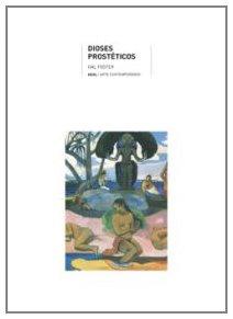 9788446023562: Dioses prosteticos / Prosthetic Gods (Spanish Edition)