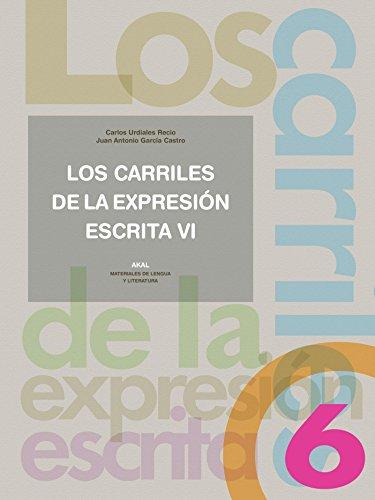 LOS CARRILES DE LA EXPRESION ESCRITA 6: Juan Antonio García