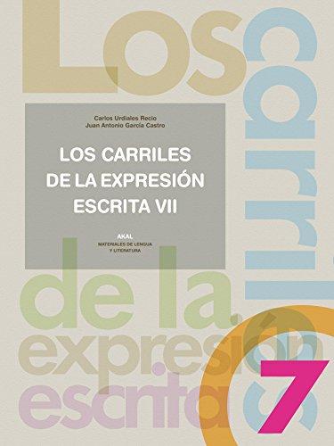 LOS CARRILES DE LA EXPRESION ESCRITA 7: Juan Antonio García