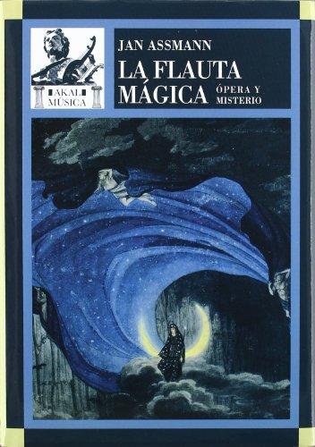 La flauta mágica. Ópera y misterio: Jan Assmann