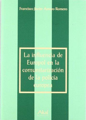 9788446023890: La influencia de Europol en la comunitarización de la policía europea