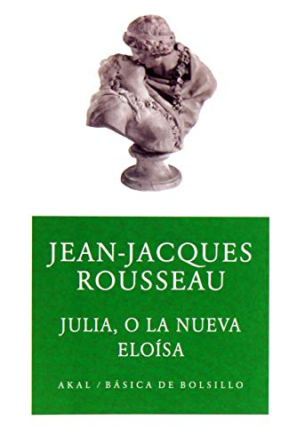 Julia, o la nueva eloisa/ Julia, Or: Jean Rousseau
