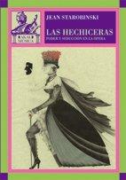 LAS HECHICERAS: Poder y seducción en la ópera: Jean Starobinski