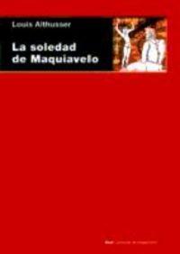 9788446024910: La soledad de maquiavelo/ The Solitude Of Maquiavelo (Spanish Edition)