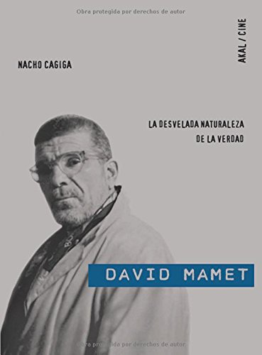 9788446025078: David Mamet/ David Mamet: La Desvelada Naturaleza De La Verdad/ the Wakefull Nature of the Truth (Spanish Edition)