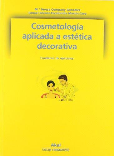 9788446025108: Cosmetología Aplicada A Estética Decorativa. Cuaderno De Ejercicios. CFGM